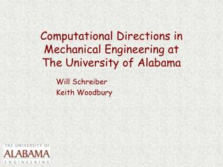 Computational Directions in Mechanical Engineering at  The University of Alabama