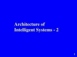 Architecture of Intelligent Systems - 2
