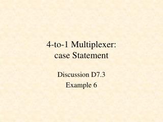 4-to-1 Multiplexer: case Statement