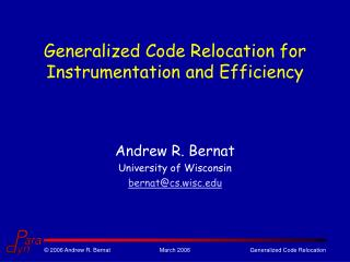 Generalized Code Relocation for Instrumentation and Efficiency