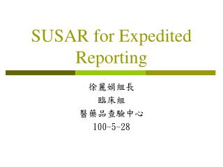 SUSAR for Expedited Reporting