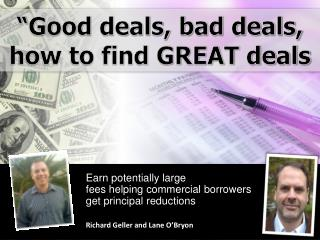 Earn potentially large  fees  helping  commercial  borrowers get  principal reductions