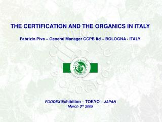 FOODEX  Exhibition – TOKYO  – JAPAN  March 3 rd  2009