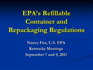 EPA's Refillable Container and Repackaging Regulations