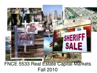 FNCE 5533 Real Estate Capital Markets Fall 2010