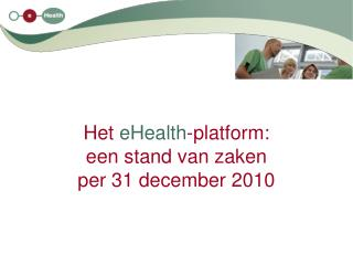 Het  eHealth -platform: een stand van zaken per 31 december 2010