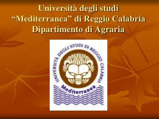 Universit� degli studi �Mediterranea� di Reggio Calabria Dipartimento di Agraria