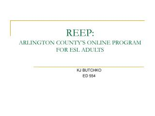 REEP: ARLINGTON COUNTY'S ONLINE PROGRAM FOR ESL ADULTS