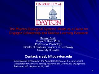 Session Chair : Roger N. Reeb, Ph.D. Professor of Psychology