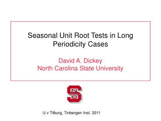 Seasonal Unit Root Tests in Long Periodicity Cases David A. Dickey North Carolina State University