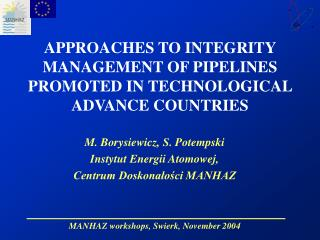 APPROACHES TO INTEGRITY MANAGEMENT OF PIPELINES PROMOTED IN TECHNOLOGICAL ADVANCE COUNTRIES