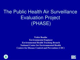 The Public Health Air Surveillance Evaluation Project   (PHASE)