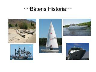 ~~Båtens Historia~~