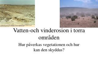 Vatten-och vinderosion i torra områden