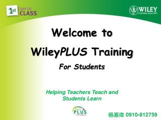 Welcome to  Wiley PLUS  Training  For Students
