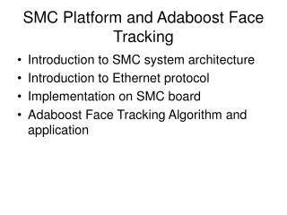 SMC Platform and Adaboost Face Tracking