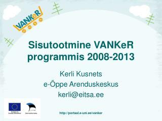 Sisutootmine VANKeR programmis 2008-2013