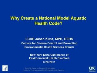 Why Create a National Model Aquatic Health Code?
