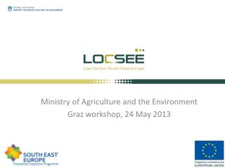 Ministry of Agriculture and the Environment Graz workshop , 24  May  2013