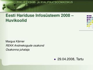 Eesti Hariduse Infosüsteem 2008 – Huvikoolid