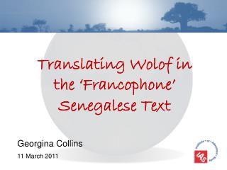 Translating Wolof in the �Francophone� Senegalese Text