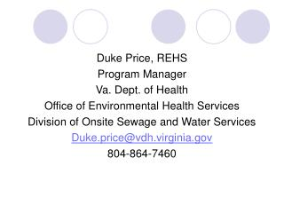 Duke Price, REHS Program Manager Va. Dept. of Health Office of Environmental Health Services