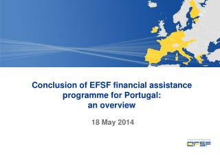 Conclusion of EFSF financial assistance programme for Portugal:  an overview  18 May 2014