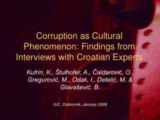 Corruption as Cultural Phenomenon: Findings from Interviews with Croatian Experts
