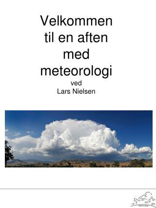 Velkommen til en aften med meteorologi ved Lars Nielsen