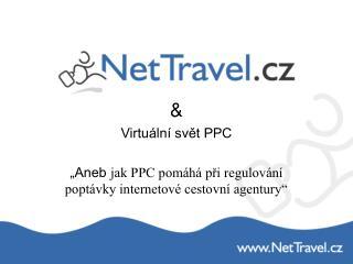 """& Virtuální svět PPC """"Aneb  jak PPC pomáhá při regulování poptávky internetové cestovní agentury"""""""