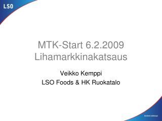 MTK-Start 6.2.2009 Lihamarkkinakatsaus
