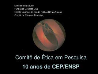 Ministério da Saúde Fundação Oswaldo Cruz Escola Nacional de Saúde Pública Sérgio Arouca