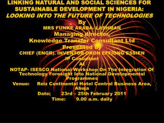 By MRS FUNKE ARABA- LASHMAN Managing director, Knowledge Transfer Consultant Ltd Presented by