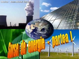 Surse   de   energie   -   partea  I