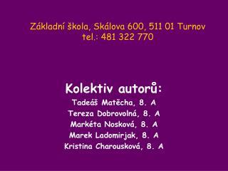 Základní škola, Skálova 600, 511 01 Turnov tel.: 481 322 770