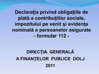 DIRECŢIA  GENERALĂ   A FINANŢELOR  PUBLICE  DOLJ 2011