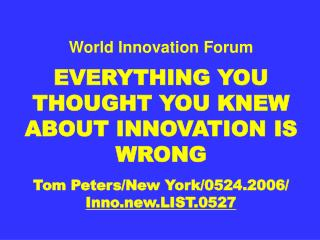 World Innovation Forum: Alt Title YOU ONLY FIND OIL IF YOU DRILL WELLS