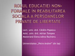 Rolul educa?iei non-formale �n reabilitarea social? a persoanelor private de libertate