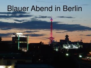 Blauer Abend in Berlin