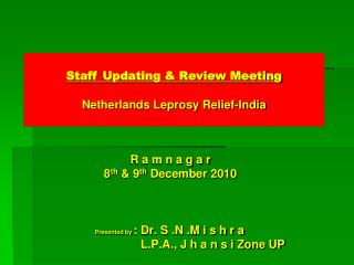 Staff  Updating & Review Meeting Netherlands Leprosy Relief-India