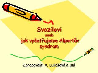 Svozilovi aneb jak vyšetřujeme Alportův syndrom