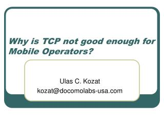 Why is TCP not good enough for Mobile Operators?