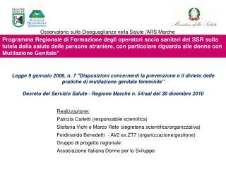 Realizzazione: Patrizia Carletti (responsabile scientifica)