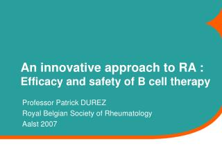 An innovative approach to RA : Efficacy and safety of B cell therapy