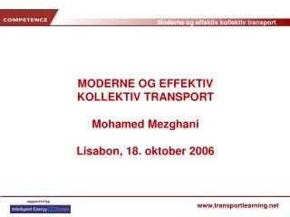 MODERNE OG EFFEKTIV  KOLLEKTIV TRANSPORT Mohamed Mezghani Lisabon, 18. oktober 2006