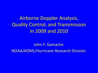 Airborne Doppler Analysis,  Quality Control, and Transmission  in 2009 and 2010