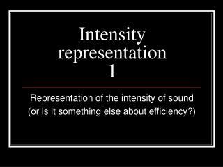 Intensity representation