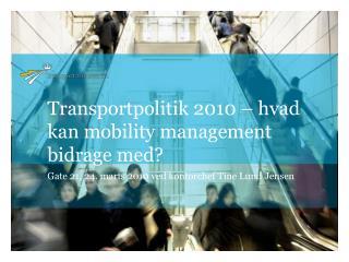 Transportpolitik 2010 – hvad kan mobility management bidrage med?