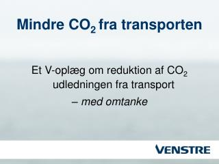 Mindre CO 2  fra transporten