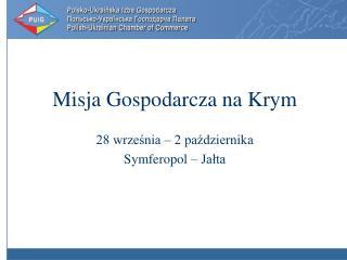 Misja Gospodarcza na Krym 28 września – 2 października Symferopol – Jałta